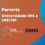 Parceria Universidade EHS e CRECISP